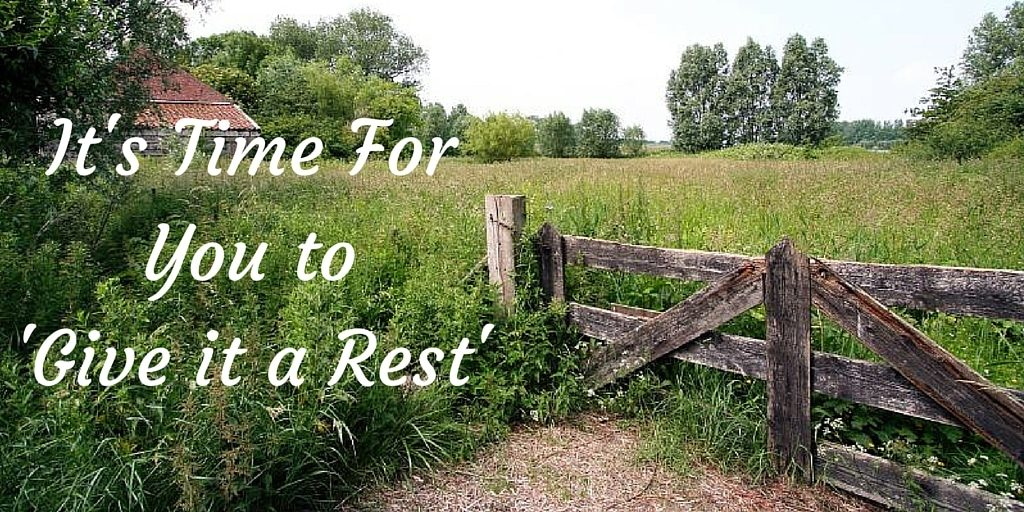 its-time-for-you-to-give-it-a-rest