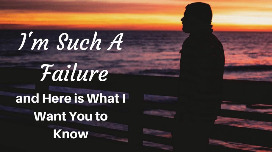 'I'm Such A Failure'