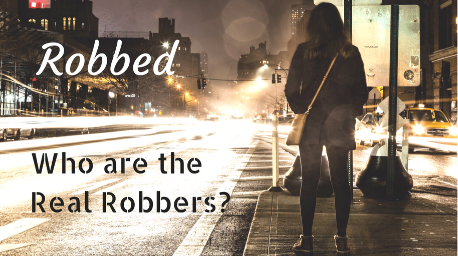 Robbed who are the real robbers mental health