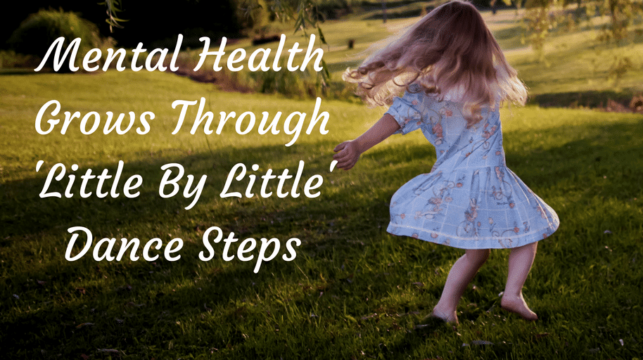 Mental-Health-Grows-Through-Little-By-Little-Dance-Steps