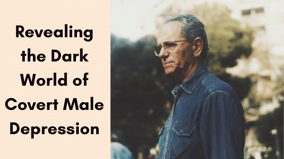 Revealing the Dark World of Covert Male Depression