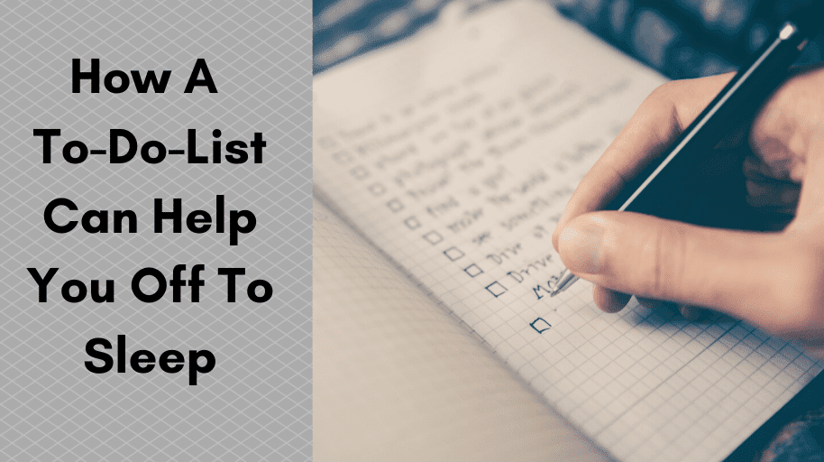 How A To-Do-List Can Help You Off To Sleep