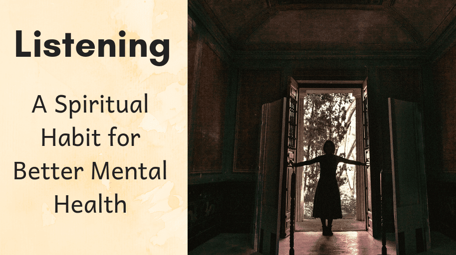 Listening A Spiritual Habit for Better Mental Health Spirituality
