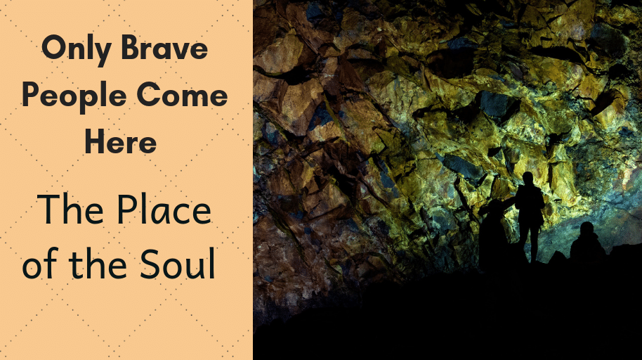 Only Brave People Come Here - The Place of the Soul secrets belief thief mask