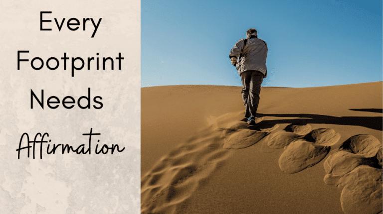 Every Footprint Needs an Affirmation sarah