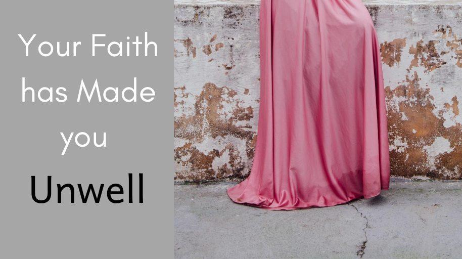 Your Faith has Made you Unwell well hem fringe Jesus