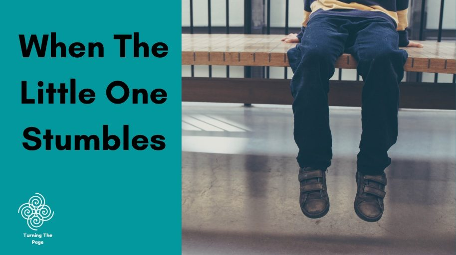 When The Little One Stumbles