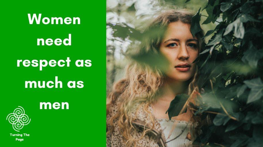 Women need respect as much as men